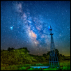 "MILKY WAY OVER KONZA WINDMILL -- Artist: Ken Stafford Size: 20"" x 16"" Medium: Photography Price: $190.00 ***SOLD***"